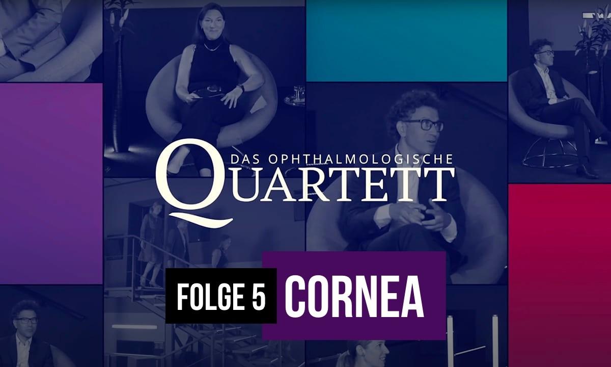 Cornea: Die neue Folge des Ophthalmologischen Quartetts ist online!
