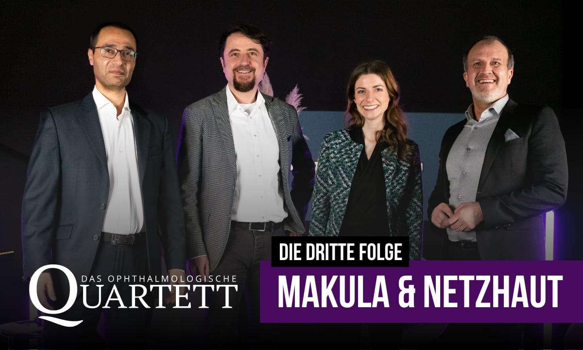 Makula & Netzhaut: Die neue Folge des ophthalmologischen Quartetts ist online!