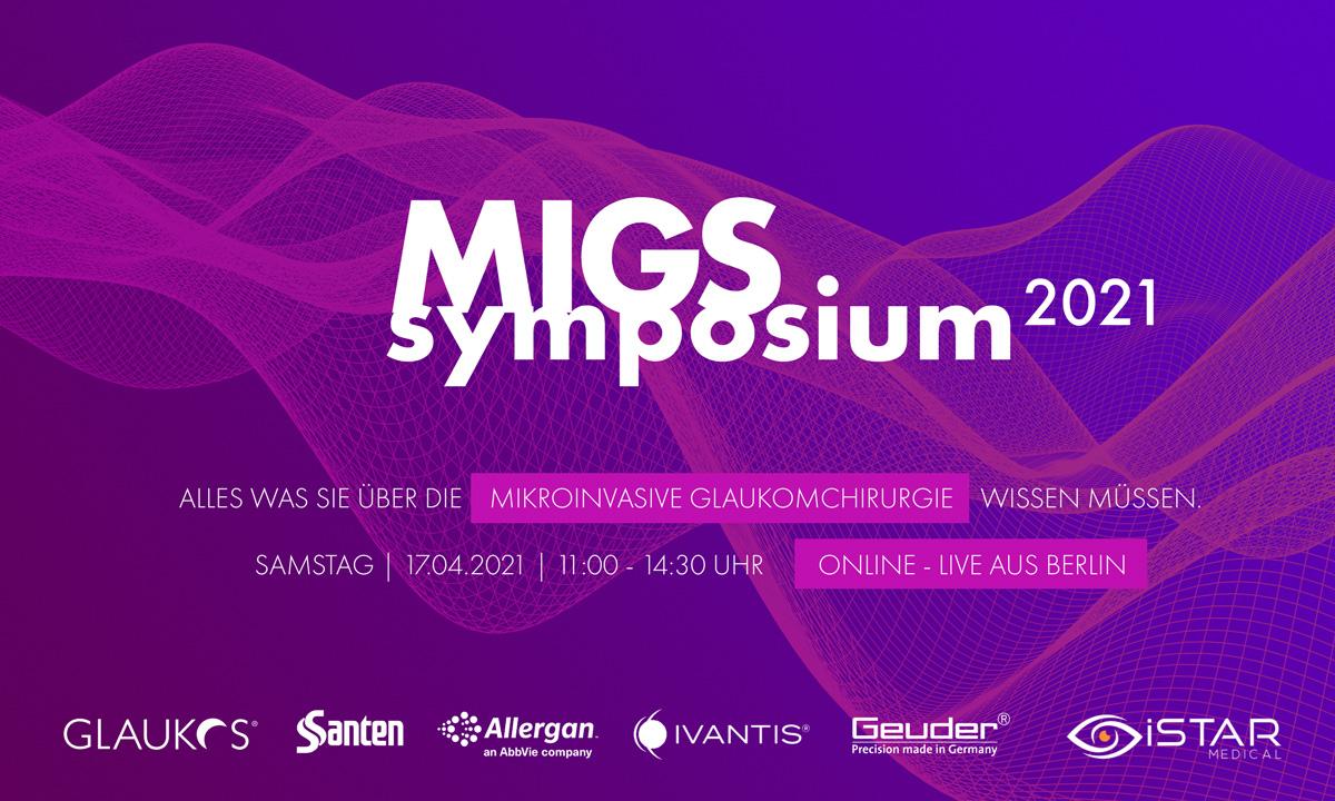 MIGS Symposium 2021 - Live und kostenfrei aus Berlin - Alles was Sie über Mikroinvasive Glaukomchirurgie wissen müssen!
