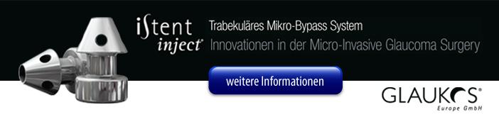 iStent von Glaukos - Innovationen in der Micro-Invasiven Glaukom-Chirurgie
